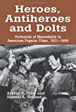 Heroes, Antiheroes and Dolts, Ashton D. Trice and Samuel A. Holland, 0786410973