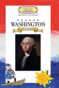 George Washington (Getting To Know The U.S. Presidents)