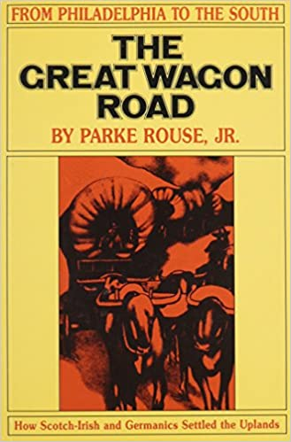 Amazon the great wagon road from philadelphia to the south amazon the great wagon road from philadelphia to the south 9780875170657 parke rouse jr parke rouse books fandeluxe PDF