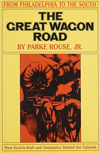 The Great Wagon Road: From Philadelphia to the South