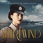 Whirlwind: Based on a True Story | Moira Katson