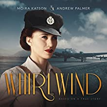 Whirlwind: Based on a True Story Audiobook by Moira Katson Narrated by Beth Kesler