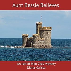Aunt Bessie Believes Audiobook
