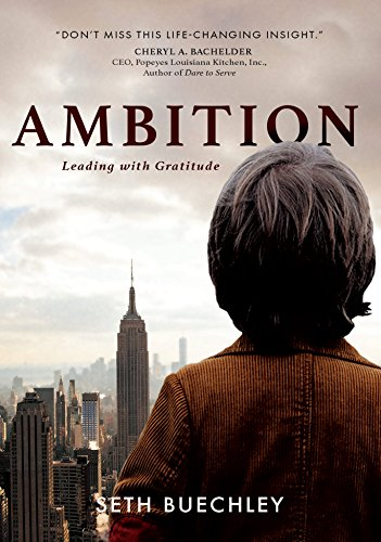Ambition leading with gratitude kindle edition by buechley seth ambition leading with gratitude by buechley seth fandeluxe Gallery