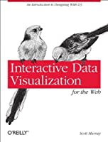 Interactive Data Visualization for the Web Front Cover