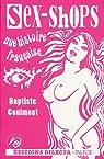 Sex-shops : Une histoire française par Coulmont