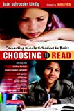 img - for Choosing to Read: Connecting Middle Schoolers to Books by Kindig, Joan Schroeder (2012) Paperback book / textbook / text book