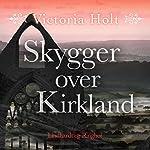 Skygger over Kirkland | Victoria Holt
