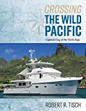 Crossing the Wild Pacific: Captain's Log of the Yacht Argo