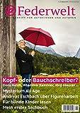 Federwelt 134, 01-2019, Februar 2019: Zeitschrift für Autorinnen und Autoren (German Edition)