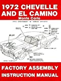 STEP-BY-STEP 1972 CHEVELLE, MONTE CARLO, MALIBU & EL CAMINO FACTORY ASSEMBLY INSTRUCTION MANUAL INCLUDES: Chevelle, Malibu, SS, Monte Carlo, Station Wagons, and El Camino CHEVY CHEVROLET 72