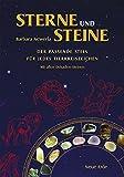 Sterne und Steine: Der passende Stein für jedes Tierkreiszeichen – Mit allen Dekaden-Steinen
