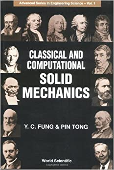 Classical And Computational Solid Mechanics (Advanced Series In Engineering Science)
