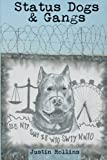 Status Dogs and Gangs, Justin Rollins, 149730525X