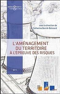 L'aménagement du territoire à l'épreuve des risques par Catherine Bernié-Boissard