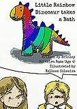 img - for Little Rainbow Dinosaur Takes a Bath book / textbook / text book