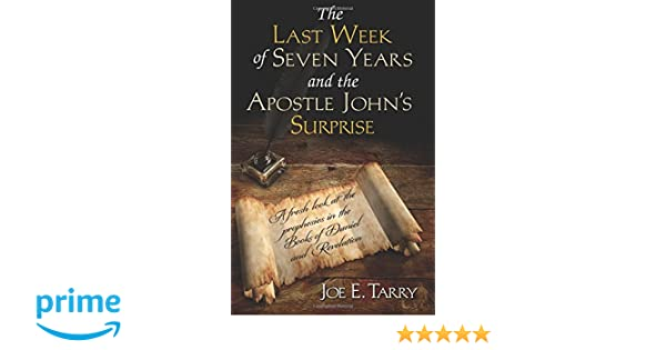 The Last Week of Seven Years and the Apostle John s Surprise