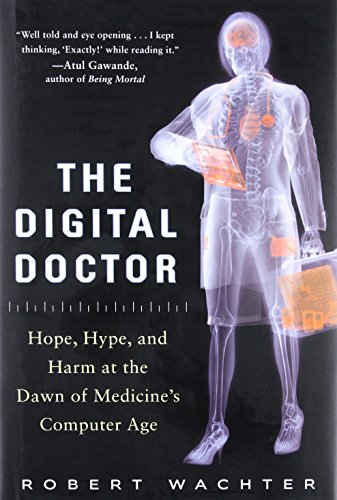 Image of The Digital Doctor: Hope, Hype, and Harm at the Dawn of Medicine's Computer Age