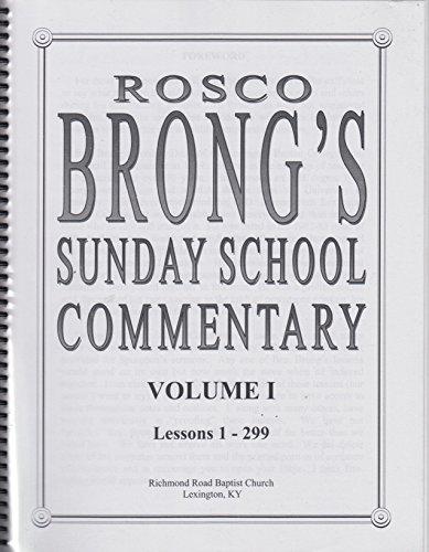 Rosco Brong's Sunday School Commentary Volume I (Lessons 1-299)