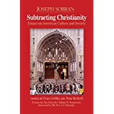 Subtracting Christianity: Essays on American Culture and Society
