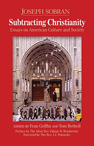 amazon com subtracting christianity essays on american culture  subtracting christianity essays on american culture and society by sobran joseph
