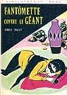 Georges Chaulet. Fantômette contre le géant : . Illustrations de Jeanne Hives par Chaulet