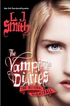 The Vampire Diaries: The Return: Nightfall by [Smith, L. J.]