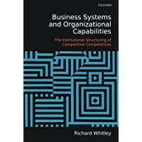 Business Systems and Organizational Capabilities: The Institutional Structuring of Competitive Competences