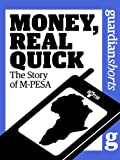 Money, Real Quick: The story of M-PESA (Guardian Shorts Book 22)