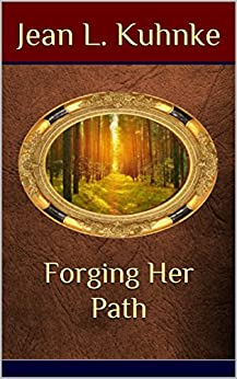 Forging Her Path by [Kuhnke, Jean L.]