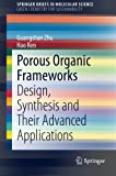 img - for Porous Organic Frameworks: Design, Synthesis and Their Advanced Applications (SpringerBriefs in Molecular Science) book / textbook / text book