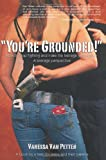 img - for You're Grounded!: How to Stop Fighting and Make the Teenage Years Easier book / textbook / text book