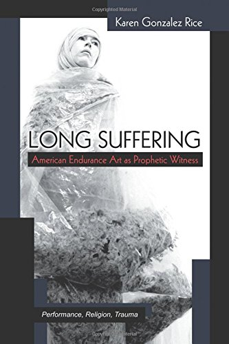 Download Long Suffering: American Endurance Art as Prophetic Witness (Theater: Theory/Text/Performance) pdf epub