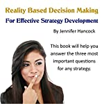 Reality Based Decision Making for Effective Strategy Development | Jennifer Hancock