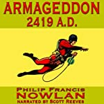 Armageddon 2419 A.D.: The Adventures of Buck Rogers in the 25th Century | Philip Francis Nowlan