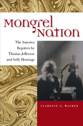 Books : Mongrel Nation: The America Begotten by Thomas Jefferson and Sally Hemings (Jeffersonian America)