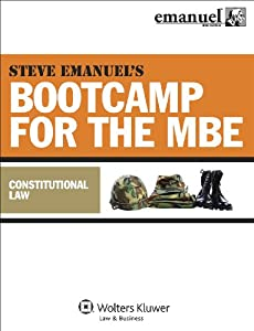 Steve Emanuel's Bootcamp for the MBE: Constitutional Law (Emanuel Bar Review)