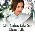 Like Father, Like Son Audiobook by Diane Allen Narrated by Janine Birkett