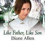 Like Father, Like Son | Diane Allen