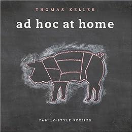 Ad Hoc at Home (The Thomas Keller Library) by [Keller, Thomas]