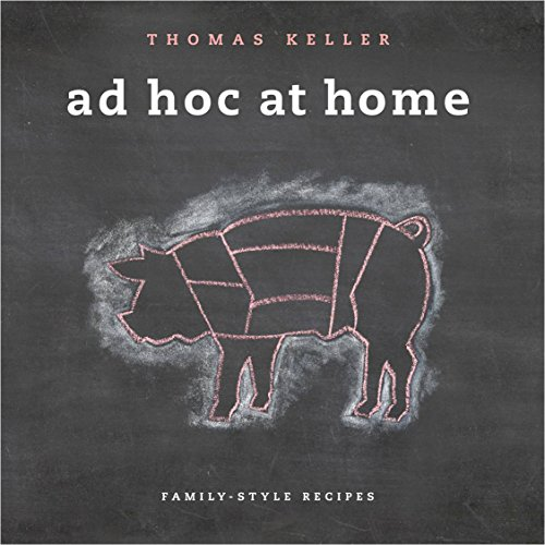 Ad Hoc at Home (The Thomas Keller Library) cover