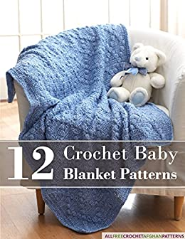 12 Crochet Baby Blanket Patterns by [Publishing, Prime]