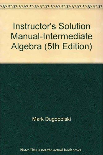 Instructor's Solution Manual-Intermediate Algebra (5th Edition)