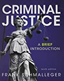 Criminal Justice : A Brief Introduction with NEW MyCJLab -- Access Card Package, Schmalleger, Frank J., 0133407241