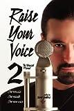Raise Your Voice 2, Jaime Vendera, 1936307294