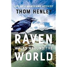 Raven Walks Around the World: Life of a Wandering Activist