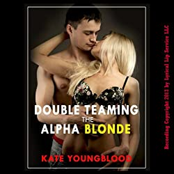 Double Teaming the Alpha Blonde