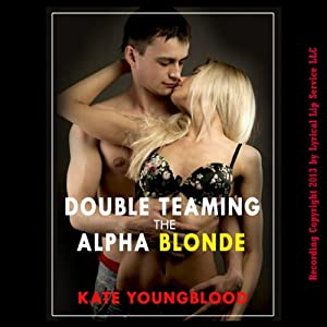 Double Teaming the Alpha Blonde Audiobook
