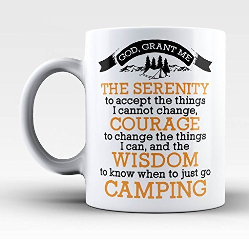 God Grant Me The Serenity, Know When To Just Go Camping Coffee Mug made our list of Inspirational And Funny Camping Quotes