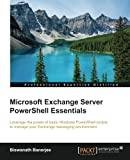 Microsoft Exchange Server PowerShell Essentials